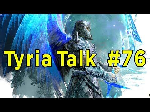 Tyria Talk #76 ► Dragonhunter Controversy ► Guild Wars 2