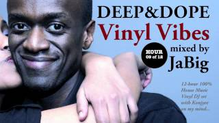 Soulful Deep House Music DJ Mix + Playlist by JaBig [DEEP & DOPE Vinyl Vibes 09/12]