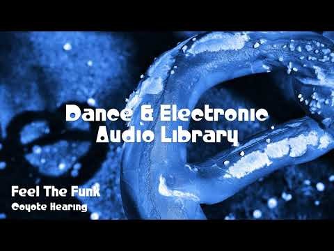 🎵 Feel The Funk - Coyote Hearing 🎧 No Copyright Music 🎶 Dance & Electronic Music