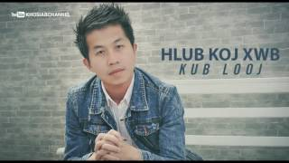 Kub Looj - 'Hlub Koj Xwb' (Official Audio)