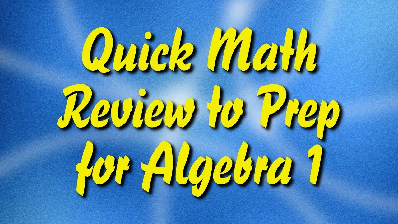 Quick Math Review to Prep for Algebra 1 - YouTube