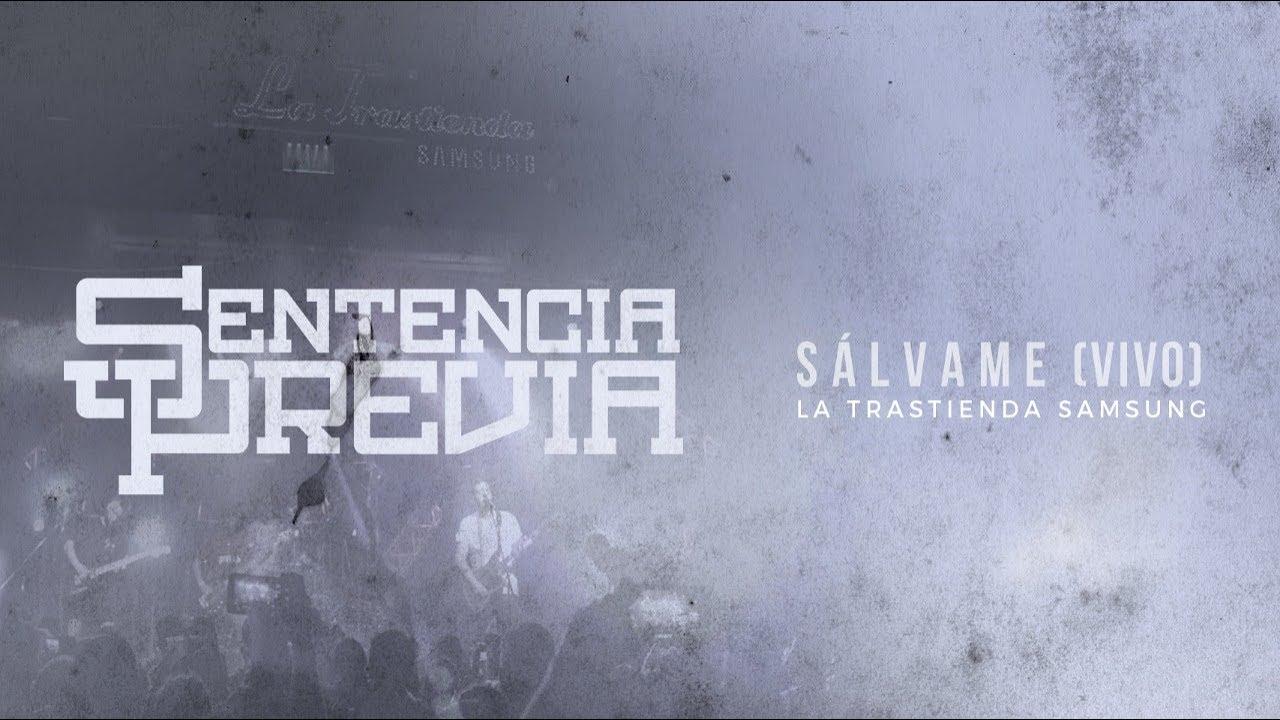 SENTENCIA PREVIA - Sálvame (En Vivo La Trastienda 04.11.18)