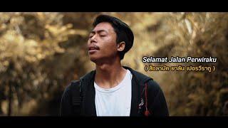 Selamat Jalan Perwiraku ( สือลามัต ยาลัน เปอรวีรากู ) - fai kencrut | Official MV