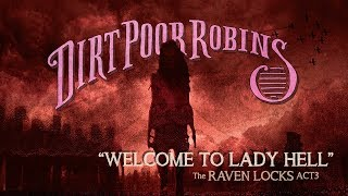 Dirt Poor Robins - Welcome to Lady Hell (Official Audio and Lyrics)