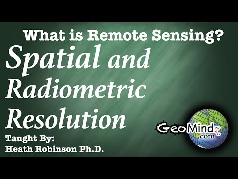 What is Remote Sensing? (3/9) - Spatial and Radiometric Resolution