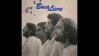 Boca Livre- 1979- Boca Livre (Completo)