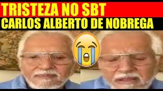 TRISTEZA no SBT! Aos 85 Anos Chega Triste Comunicado Carlos Alberto de Nóbrega !