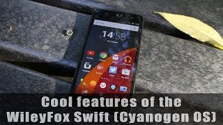 Cool features of the Wileyfox Swift (Cyanogen 12.1)