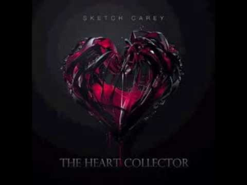 Sketch Carey - The Heart Collector (Audio)