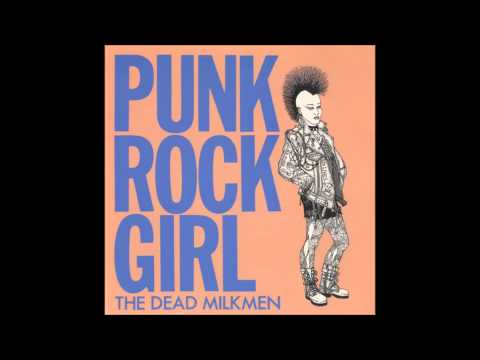 Dead Milkmen  Punk Rock Girl Vinyl HD