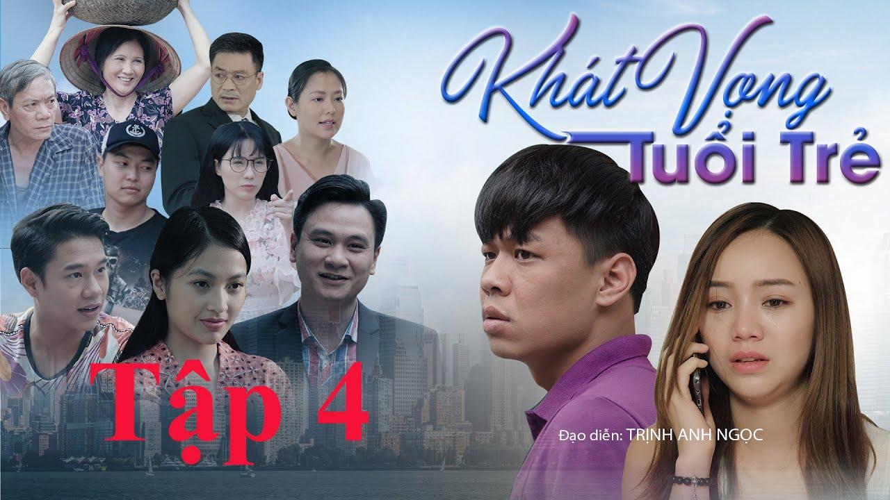 Tập 4 | Khát Vọng Tuổi Trẻ | Phim Web Drama | Trung Ruồi - Quỳnh Cool - Linh Miu - Hà Anh Bùi