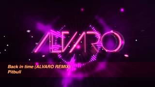 Pitbull - Back in time (ALVARO REMIX) *official video*