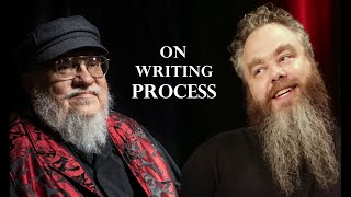 George RR Martin and Patrick Rothfuss on Their Writing Process!