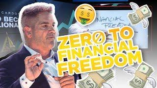From Zero to Financial Freedom - Grant Cardone