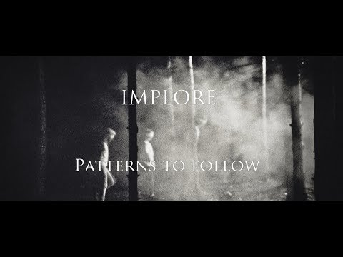 IMPLORE - Patterns To Follow (OFFICIAL VIDEO)