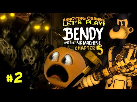 BENDY & the Ink Machine Ch. 5 #2 [Annoying Orange Plays]