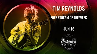 6/16 Tim Reynolds LIVE at Ardmore Music Hall