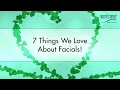 7 Things We Love About Facials!