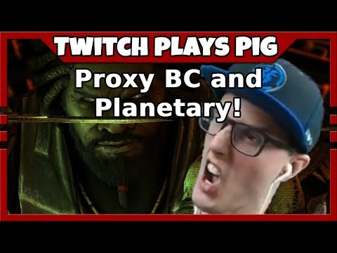 Proxy BC and Planetary! - Twitch Plays PiG #36 - 동영상