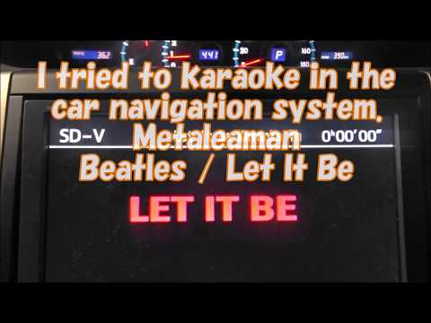 【I tried to karaoke in the Car Navigation System 】 Let It Be / The Beatles Metaleaman
