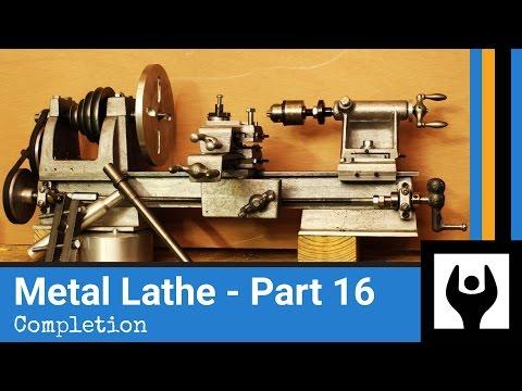 Metal Lathe - Part 16: Completion