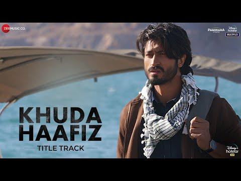 Khuda Haafiz Title Track - Vidyut Jammwal|Shivaleeka Oberoi|Mithoon ft. Vishal Dadlani,Sayeed Quadri