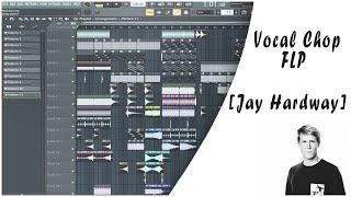 Vocal Chop Progressive House FLP Like [ Jay Hardway, Justin Mylo, Martin Garrix] + FREE FLP
