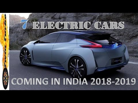 UPCOMING ELECTRIC CARS IN INDIA 2018 | 7 NEW ELECTRIC CARS COMING IN 2018-2019 | ELECTRIC VEHICLE