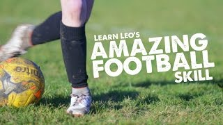 Learn Leo's Amazing New Football Skill - Day 41 of 90