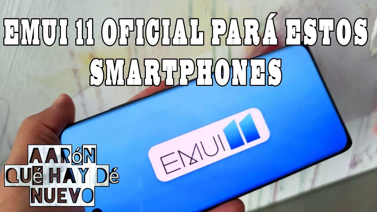 EMUI 11 SMARTPHONES QUE ACTUALIZARAN OFICIAL