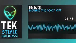 Dr. Rude - Bounce the Roof Off