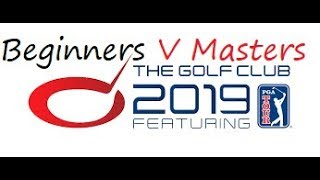 The Golf Club 2019 - Beginners Clubs v Master Clubs Challenge