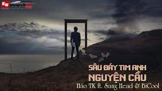 Sâu Đáy Tim Anh Nguyện Cầu - Hảo TK ft. Sang Head & BiCool [ Video Lyrics ]