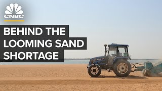 Why The World Is Running Out Of Sand