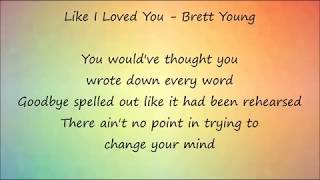 Like I Loved You - Brett Young Lyrics