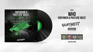 Endymion & Phuture Noize - Who