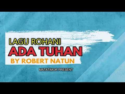 robert-natun---ada-tuhan-|-lagu-rohani