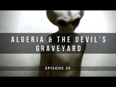 The Algerian UFO Coverup and it's Devil's Graveyard