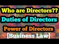 Director, Duties and Powers of Directors [Business Law]