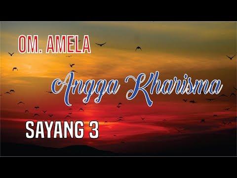 Sayang 3 by Angga Kharisma [OM. AMELA] provista studio