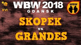 bitwa SKOPEK vs GRANDES # WBW 2018 Gdańsk (1/8) # freestyle battle