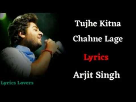 (lyrics)!-tujhe-kitna-chahne-lage-full-song-!-arijit-singh,mithoon-!-shahid-k,kaira-a-!-kabir-singh