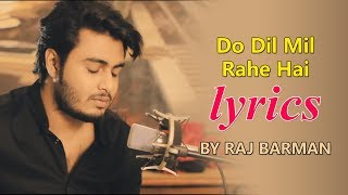 Do Dil Mil Rahe Hai Lyrics Cover By Raj Barman । Pardes । Shah Rukh Khan । Kumar Sanu । Lyrics House mp3 song download