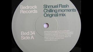 Shmuel Flash – Chilling Moments (Original Mix)