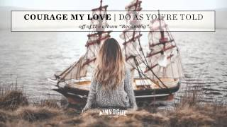 Courage My Love - Do As You