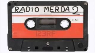 Radio Merda 2 (Parte 5 di 7)