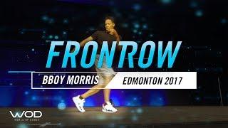BBOY MORRIS  | FrontRow | World Of Dance Edmonton Quailfier 2017 | #WODEDM17