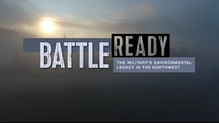 Battle Ready: The Military's Environmental Legacy in the Northwest
