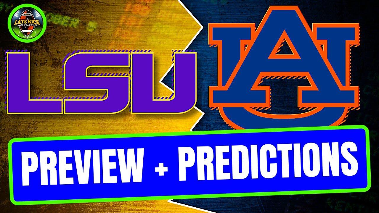 LSU vs Auburn - Preview + Predictions (Late Kick Cut)
