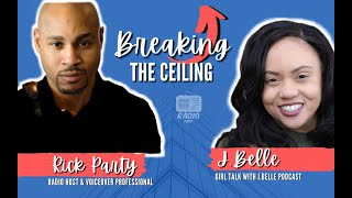Breaking the Ceiling with J. Belle: Voiceover and Syndicated radio personality Rick Party